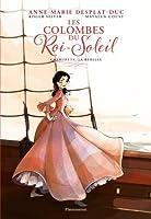 Les Colombes du Roi-Soleil (BD), Tome 3 : Charlotte, la rebelle
