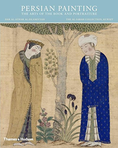 Persian Painting: The Arts of the Book and Portraiture (Al Sabah Collection)
