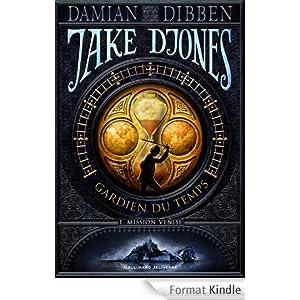 Jake Djones - Gardien du temps (Tome 1) - Mission Venise