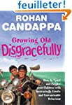 Growing Old Disgracefully: How to ups...