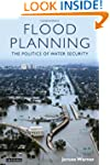 Flood Planning: The Politics of Water...