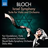 Bloch: Israel Symphony, Suite for Viola and Orchestra