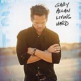 Living Hard - Gary Allan