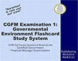 CGFM Examination 1: Governmental Environment Flashcard Study System: CGFM Test Practice Questions & Review for the Certified Government Financial Manager Examinations