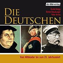Die Deutschen: Vom Mittelalter bis zum 20. Jahrhundert Hörbuch von Guido Knopp, Stefan Brauburger, Peter Arens Gesprochen von: Herbert Schäfer