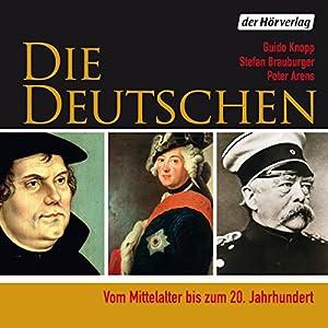 Die Deutschen: Vom Mittelalter bis zum 20. Jahrhundert Hörbuch