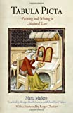 img - for Tabula Picta: Painting and Writing in Medieval Law (Material Texts) book / textbook / text book