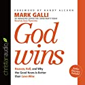 God Wins: Heaven, Hell and Why the Good News Is Better than Love Wins (       UNABRIDGED) by Mark Galli Narrated by Sean Runnette