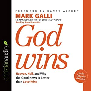 God Wins: Heaven, Hell and Why the Good News Is Better than Love Wins | [Mark Galli]