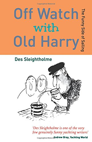 Off Watch with Old Harry: The Funny Side of Sailing