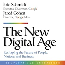 The New Digital Age: Reshaping the Future of People, Nations, and Business (       UNABRIDGED) by Eric Schmidt, Jared Cohen Narrated by Roger Wayne