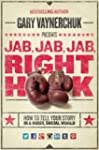 Jab, Jab, Jab, Right Hook: How to Tel...