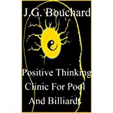 Positive Thinking Clinic For Pool And Billiards (Develop a Sure Shot Mentality) ~ J. G. Bouchard