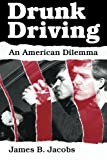 Drunk Driving: An American Dilemma (Studies in Crime and Justice)