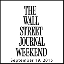 Weekend Journal 09-19-2015  by  The Wall Street Journal Narrated by  The Wall Street Journal