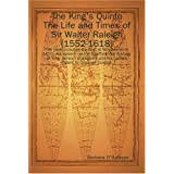 The King's Quinto: the Life and Times of Sir Walter Raleigh (1552-1618) includes his Trial at Winchester in 1603, his Speech on the Scaffold in 1618 and his Apology to King James I of Englandby Barbara O'Sullivan