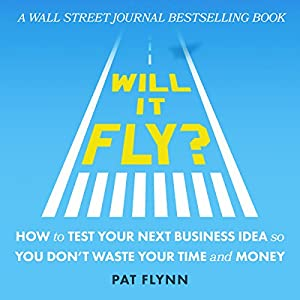 Will It Fly? How to Test Your Next Business Idea So You Don't Waste Your Time and Money | Livre audio