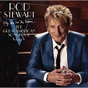 Rod Stewart Fly Me To The Moon...the Great American  lyrics