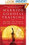 Warrior Goddess Training: Become the...