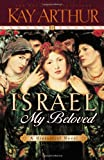 Israel, My Beloved (0736903704) by Kay Arthur