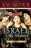 Israel, My Beloved (0736903704) by Kay Arthur