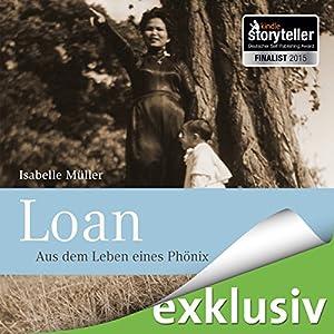 Loan: Aus dem Leben eines Phönix Hörbuch