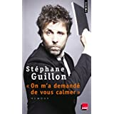 On m'a demand� de vous calmerpar St�phane Guillon
