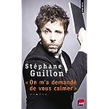 On m'a demand� de vous calmerpar St�phane Guillon