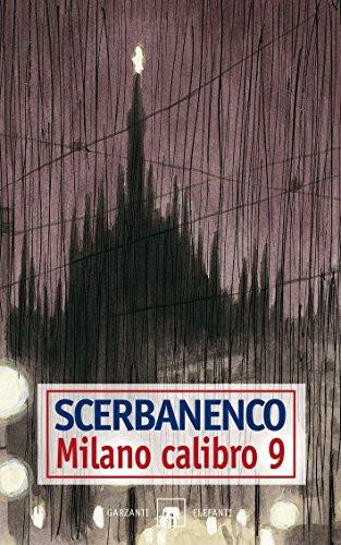 Milano calibro 9 (Gli elefanti. Thriller)
