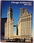 Chicago Architecture 1872-1922: Birth...