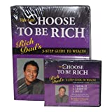 img - for Rich Dad's: You Can Choose To Be Rich (3-Step Guide To Wealth, Includes Binder, Workbook Materials, 12 CD's, 60 Minute Video, FREE Debt Eliminator Calculator, FREE Bonus Audio Cassette) book / textbook / text book