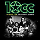 I`M Not In Love: The Essential Collection - 10Cc