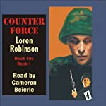 Counter Force: Hawk File, Book 1 (       UNABRIDGED) by Loren Robinson Narrated by Cameron Beierle