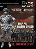 img - for Cpl. Forrest Guth: 'E' Company, 506th PIR, 101st Airborne Division (WWII American Paratroopers Portrait Series, No. 1) book / textbook / text book