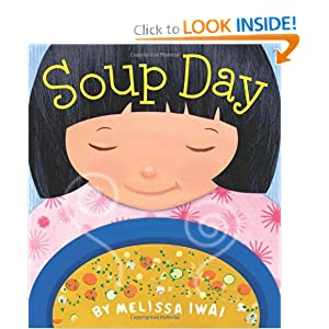 Soup Day (Christy Ottaviano Books) by Melissa Iwai