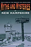 img - for Myths and Mysteries of New Hampshire: True Stories Of The Unsolved And Unexplained (Myths and Mysteries Series) book / textbook / text book