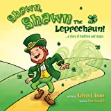 img - for Shawn, Shawn the Leprechaun!: A Story of Tradition and Magic. (Kaylee and Corey Adventures) (Volume 1) book / textbook / text book