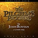 Pilgrim's Progress (       UNABRIDGED) by John Bunyan Narrated by Nadia May