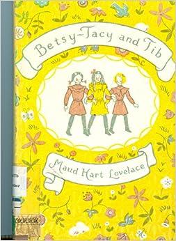 Betsy Tacy And Tib Maud Hart Lovelace Lois Lenski border=