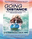 img - for Going the Distance: The Three Essential Elements Of Optimal Lifelong Fitness And Injury Prevention (The Five Pillars of Lifelong Fitness) (Volume 1) book / textbook / text book