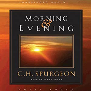 Morning and Evening | [C. H. Spurgeon]