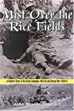 img - for Mist over the Rice-Fields: A Soldier's Story of the Burma Campaign 1943-45 and Korean War 1950-51 by Shipster, John Neville (2000) Hardcover book / textbook / text book