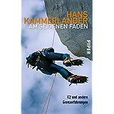 """Am seidenen Faden: K2 und andere Grenzerfahrungenvon """"Hans Kammerlander"""""""