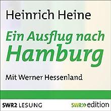 Ein Ausflug nach Hamburg: Aus den Memoiren des Herrn von Schnabelewopski (       ungekürzt) von Heinrich Heine Gesprochen von: Werner Hessenland