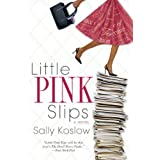 Little Pink Slipsby Sally Koslow