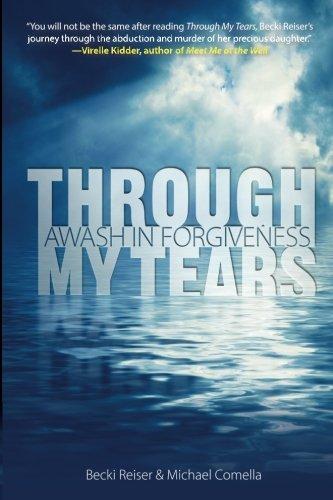Through My Tears: Awash In Forgiveness