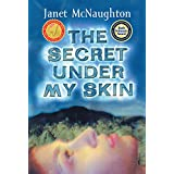 The Secret Under My Skinby Janet McNaughton