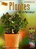 echange, troc Marie Berthelot - Entretenez vos plantes d'intérieur
