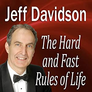 The Hard and Fast Rules of Life | [Jeff Davidson]