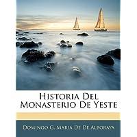 Historia Del Monasterio De Yeste (Spanish Edition)